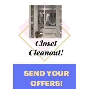 CLOSET CLEANOUT! SEND YOUR OFFERS!